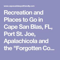 """Recreation and Places to Go in Cape San Blas, FL, Port St. Joe, Apalachicola and the """"Forgotten Coast"""""""