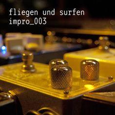 fliegen und surfen - impro_003   https://www.facebook.com/FliegenUndSurfen www.tildmusic.com