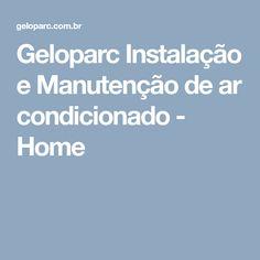 Geloparc  Instalação e Manutenção de ar condicionado - Home