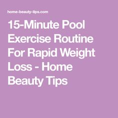 15-Minute Pool Exercise Routine For Rapid Weight Loss - Home Beauty Tips