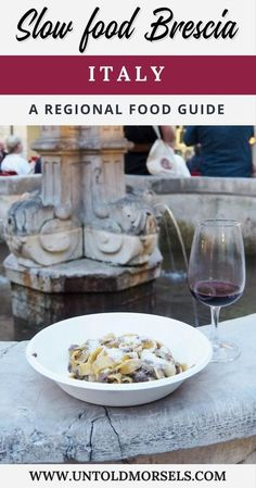Italy food guide - discover the slow food of Brescia, Italy - pasta, wine, cheese, caviar via @untoldmorsels
