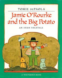 Jamie O'Rourke and the big potato : an Irish folktale by Tomie dePaola - Call Number:J 398.20941 DEPAOLA