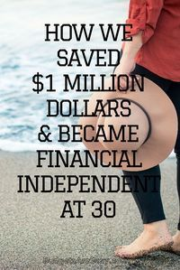 Hi everyone! We're a young couple in our early thirties and we just saved up $1,000,000, quit our jobs, and began our journey of financial independence. - Budgets Are Sexy http://www.budgetsaresexy.com/2015/11/how-we-saved-1-million-dollars-and-became-financial-independent-at-30/
