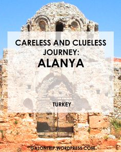 What to visit in Alanya, Turkey, and how I nearly ended up in Turkish prison before my adventure began!