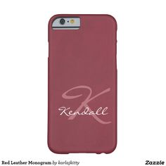 """Red Leather Monogram Barely There iPhone 6 Case   Brownish red background color with a light leather texture effect. Change the initial and name or clear the fields if you like. You can also click on """"Customize It!"""" to change the background color, adjust the font type, size, placement, etc. Artwork and design by Karlajkitty"""