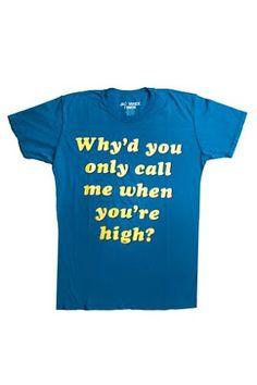When You're High T-Shirt