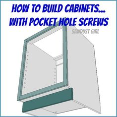 DIY Project Plan: How to Build Cabinets with Pocket Hole Screws via Pendle Pendle Powell {Sawdust Girl} Kreg Jig Projects, Diy Projects Plans, Diy Furniture Projects, Wood Projects, Building Kitchen Cabinets, Diy Kitchen Cabinets, Built In Cabinets, Garage Cabinets, Cupboards