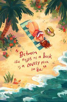 ''Entre las páginas de un libro es un adorable lugar para estar.''