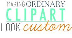 Making clipart look custom via Tip Junkie