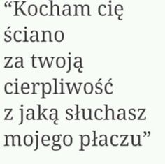 Kocham cię ściano... Sad Quotes, Happy Quotes, Best Quotes, Motivational Quotes, Life Quotes, Sad Texts, Sad Life, Sad Stories, Peace And Love