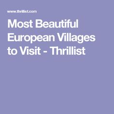 Most Beautiful European Villages to Visit - Thrillist