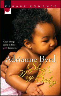She's My Baby by Adrianne Byrd