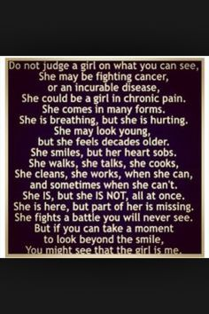 Pain quote Pain Quotes, Life Quotes, Look Younger, Her Smile, Don't Judge, Chronic Pain, It Hurts, Poems, Cancer