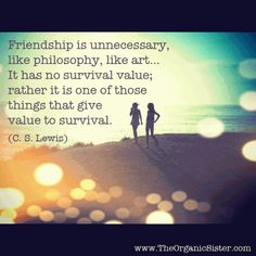 Friendship Is Unnecessary - C. S. Lewis #quote #words