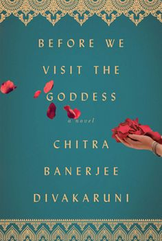 April 2016 Women's Fiction Best Bets  __________________________ Before We Visit the Goddess by Chitra Banerjee Divakaruni