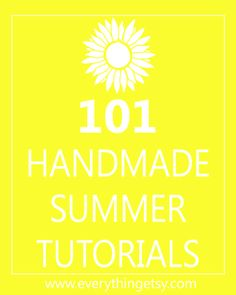 DIY Crafts - 101 Handmade Summer Tutorials - EverythingEtsy.com