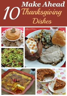 10 Make Ahead Thanksgiving Dishes! Have a fuss free Thanksgiving AND a clean kitchen when company arrives!