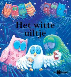 het witte uiltje Leesknuffel  Uil, sneeuw, fantasie in je hoofd, avontuur, vrienden, ...