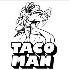 Taco Man will save Taco Tuesday / tacos / I Heart Tacos
