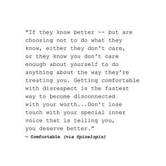 They always know better, it's just the fact that they don't care. It's your turn to step up and get out.  You do not deserve to become comfortable with a situation not fulfilling your desires. We as humans love to attach ourselves to things that feel comfortable even if it's bad because we fear change.  #pinelopis Written by: @joeyrothschild