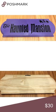 Wooden Handmade Haunted Mansion Sign Handmade wooden Haunted Mansion sign, purchased from Etsy. This had been hanging up for about a year in my place, but it no longer matches my room. Disney Accessories