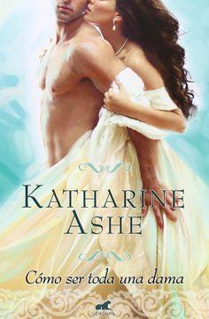 P R O M E S A S   D E   A M O R: Reseña - Cómo ser toda una dama, Katharine Ashe