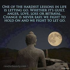 Change is usually hard for me to accept do this is very true for me