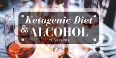 Ketogenic Diet and Alcohol effects on Ketosis is it Keto Friendly?