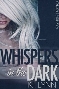 Whispers in the Dark - K. I. Lynn actually i really dont remember if ive already readed this book
