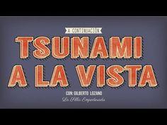 Tsunami a la Vista con el Ing. Gilberto Lozano de Congreso Nacional Ciud...