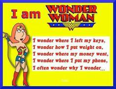 I am wonder woman... Lol