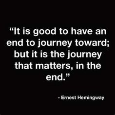 Hemmingway, the journey is what counts. See our creative endeavors (in the form of independent films) at: http://hedgespictures.com/