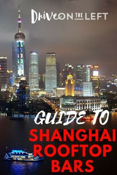 Our guide to finding the best rooftop bars in Shanghai, China. Nothing beats a killer drink with the perfect view!