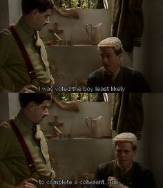 """""""I was voted the boy least likely to complete a coherent... um..."""" — Lieutenant George, Blackadder Goes Forth #quotes"""