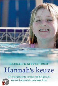 Het boek: Hannah 's keuze is een erg aangrijpend waargebeurd verhaal, geschreven door moeder en dochter: Kirsty Jones & Hannah Jones.