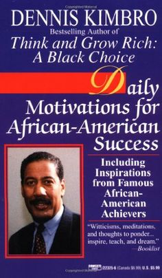 Bestseller Books Online Daily Motivations for African-American Success: Including Inspirations from Famous African-American Achievers Dennis Kimbro $7.99  - http://www.ebooknetworking.net/books_detail-0449223256.html
