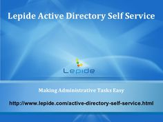 active-directory-self-service-14355160 by Lepide Software (P) Limited via Slideshare