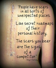 This seriously means so much to me. A Grey's Anatomy quote and a scar from a spinal fusion surgery Greys Anatomy Frases, Grey Anatomy Quotes, Scoliosis Quotes, Quotes To Live By, Life Quotes, Grey Quotes, Scar Quotes, Quotes About Scars, Youre My Person