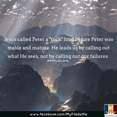 "Jesus called Peter a ""rock"" long before Peter was stable and mature. He leads us by calling out what He sees, not by calling out our failures."