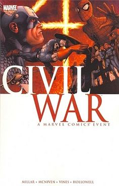 Marvel Civil War. Written by Mark Millar. Art by Steve McNiven. Marvel.