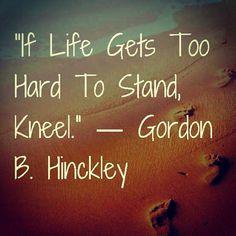 Kneel | Creative LDS Quotes