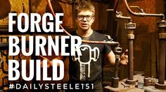 HOW TO BUILD A GAS FORGE BURNER!