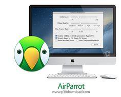 [مکینتاش] دانلود AirParrot v2.6.1 MacOSX - نرم افزار انتقال تصویر به تلویزیون بدون کابل برای م�