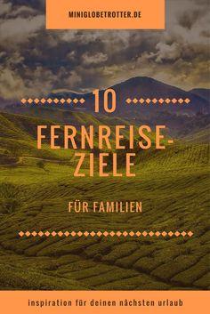 10 tolle Fernreiseziele für Familien. Wohin geht euer nächster Urlaub? Lasst euch inspirieren! #fernreise #reiseinspiration #familienreisen #reiseblog