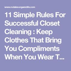 11 Simple Rules For Successful Closet Cleaning : Keep Clothes That Bring You Compliments When You Wear Them | Rodale's Organic Life