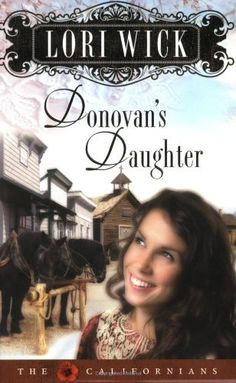 Donovan's Daughter (The Californians, Book 4) by Lori Wick. $10.02. Author: Lori Wick. Publication: March 1, 2007. Publisher: Harvest House Publishers; Repack edition (March 1, 2007). Save 28% Off!