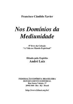"""Francisco Cândido Xavier Nos Domínios da Mediunidade 8o livro da Coleção """"A Vida no Mundo Espiritual"""" Ditado pelo Espírito..."""