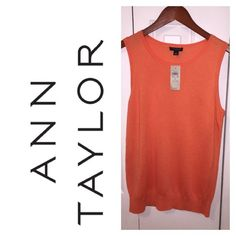 NWT Ann Taylor Tank Beautiful brand new Ann Taylor top. It is a peachy orange color. It is a loose fitting size small . Rayon, polyester, cashmere blend so it is very soft silky feel. This is a great top that can be year round layered or by itself. Beautiful with a navy bottom or neutral tone. Ann Taylor Tops