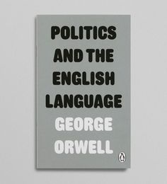 Orwell, Politics and the English Language Best Book Cover Design, Best Book Covers, Famous Words, George Orwell, English Language, Letter Board, Typography, Politics, Graphic Design