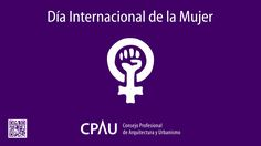 8 de marzo de 2017 DÍA INTERNACIONAL DE LA MUJER  El Consejo celebra y acompaña las iniciativas por el Día Internacional de la Mujer.  Más info: http://ly.cpau.org/2mm02of    #DiaInternacionalDeLaMujer #DiadelaMujer
